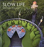 Slow Life: Sustainable . Local . Organic . Wholesome . Learning . Inspiring . Fun . Experiences Six Senses
