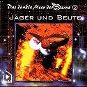 Jäger und Beute (Das dunkle Meer der Sterne 2) Hörspiel von Dane Rahlmeyer Gesprochen von: Andreas Bötel, Katja König
