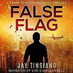 False Flag: A Frank Bowen Conspiracy Thriller, Book 1 | Jay Tinsiano