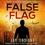 False Flag: A Frank Bowen Conspiracy Thriller, Book 1 | Jay Tinsiano