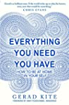 Everything You Need You Have: How to...