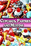 Dessert Recipes: Cupcake, Pastry and Muffin Recipes To 'Wow' Your Kids (English Edition)