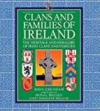 Clans and Families of Ireland: The Heritage and Heraldry of Irish Clans and Families