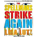 The Spellmans Strike Again: A Novel (       UNABRIDGED) by Lisa Lutz Narrated by Christina Moore