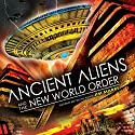 Ancient Aliens and the New World Order  by Jim Marrs Narrated by Jim Marrs