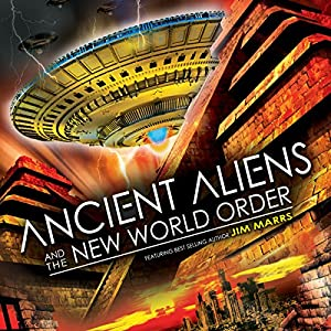Ancient Aliens and the New World Order Radio/TV Program
