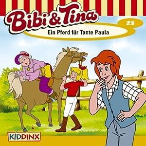 Ein Pferd für Tante Paula (Bibi und Tina 23) Hörspiel