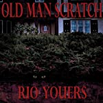 Old Man Scratch | Rio Youers