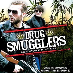 Drug Smugglers: The Horrors and the Highs | [ World Wide Multi Media]