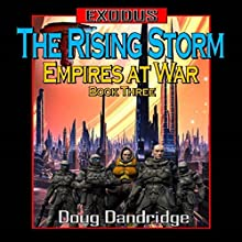 Exodus: Empires at War: Book 3: The Rising Storm (       UNABRIDGED) by Doug Dandridge Narrated by Finn Sterling