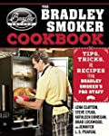 The Bradley Smoker Cookbook: Tips, Tr...