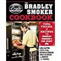 The Bradley Smoker Cookbook: Tips, Tricks, and Recipes from Bradley Smoker�s Pro Staff