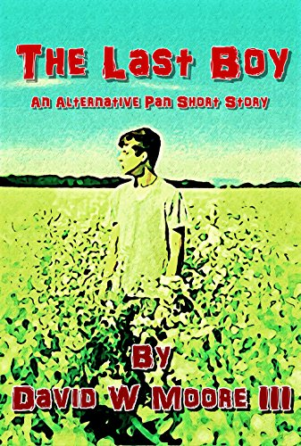 The Last Boy: An Alternative Pan Short Story PDF