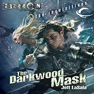 The Darkwood Mask: Eberron: The Inquisitives, Book 4 | [Jeff LaSala]