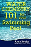 img - for Water Chemistry 101 for your Swimming Pool (Swmming Pool Ownership and Care) book / textbook / text book