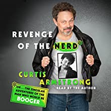 Revenge of the Nerd Audiobook by Curtis Armstrong Narrated by Curtis Armstrong
