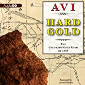 Hard Gold (I Witness): The Colorado Gold Rush of 1859: A Tale of the Old West | [Avi]