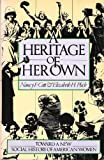 img - for A Heritage of Her Own: Toward a New Social History of American Women book / textbook / text book