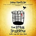 The Bone Sparrow: A Refugee Novel Hörbuch von Zana Fraillon Gesprochen von: Gareth Locke