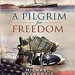 A Pilgrim for Freedom | Michael Novakovic