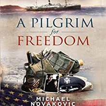 A Pilgrim for Freedom Audiobook by Michael Novakovic Narrated by John David Farrell