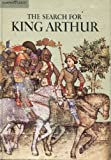 The Search for King Arthur (0060223138) by Hibbert, Christopher