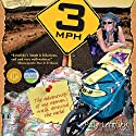 3mph: The Adventures of One Woman's Walk Around the World Audiobook by Polly Letofsky Narrated by Polly Letofsky