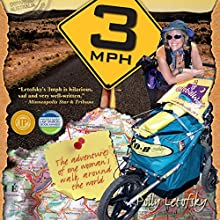 3mph: The Adventures of One Woman's Walk Around the World (       UNABRIDGED) by Polly Letofsky Narrated by Polly Letofsky
