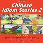 Chinese Idiom Stories 2 Hörbuch von  ci ci Gesprochen von: Christine Lay