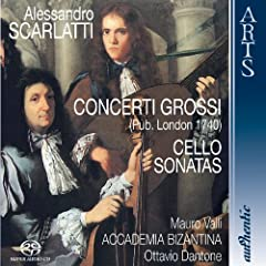 Scarlatti: Concerti Grossi (Pub. London 1749) & Cello Sonatas