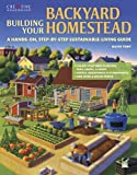 Building Your Backyard Homestead: A Hands-on, Step-by-Step Sustainable-Living Guide (Gardening)