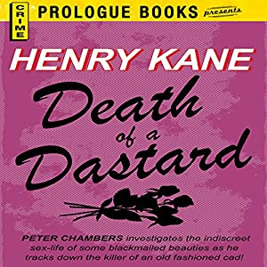 Death of a Dastard | [Henry Kane]