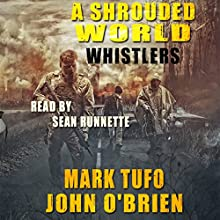 A Shrouded World - Whistlers: A Shrouded World, Book 1 (       UNABRIDGED) by Mark Tufo, John O'Brien Narrated by Sean Runnette