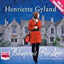 Blueprint for Love Audiobook by Henriette Gyland Narrated by Penelope Rawlins
