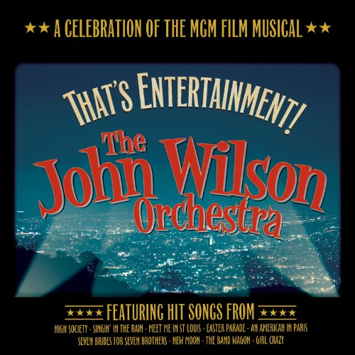 John Wilson Orchestra - That's Entertainment! A Celebration of the MGM Film Musical (Standard CD)