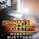 Orphan's Destiny: Jason Wander, Book 2 Audiobook by Robert Buettner Narrated by Adam Epstein