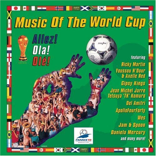Various Artists - Music Of The World Cup: Allez! Ola! Ole! - Zortam Music