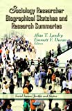 img - for Sociology Researcher Biographical Sketches and Research Summaries (Social Issues, Justice and Status; Social Justice, Equality and Empowerment) book / textbook / text book