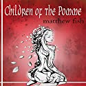 Children of the Pomme: Book 1 Audiobook by Matthew Fish Narrated by Justine Vannucci