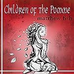 Children of the Pomme: Book 1 | Matthew Fish