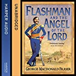 Flashman and the Angel of the Lord: The Flashman Papers, Book 9 | George MacDonald Fraser