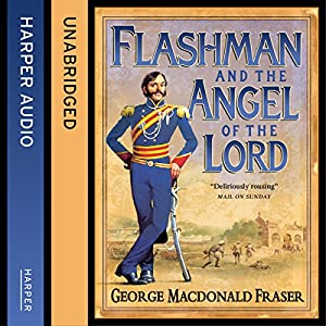 Flashman and the Angel of the Lord Hörbuch