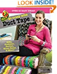 Go Crazy With Duct Tape: Over 40 Easy...