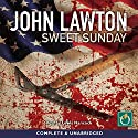 Sweet Sunday Audiobook by John Lawton Narrated by Lewis Hancock