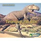 Tiranosaurio Rex = Tyrannosaurus Rex (Dinosaurios/ Dinosaurs)