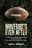 img - for November Ever After: A Memoir of Tragedy and Triumph in the Wake of the 1970 Marshall Football Plane Crash book / textbook / text book