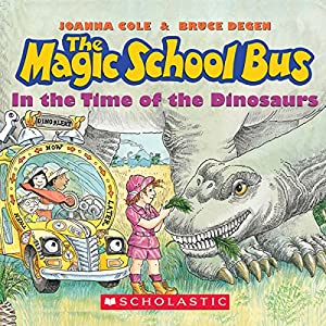 The Magic School Bus: In the Time of Dinosaurs Audiobook