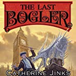 The Last Bogler: How to Catch a Bogle | Catherine Jinks