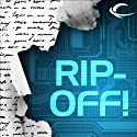 Rip-Off! Hörbuch von John Scalzi, Jack Campbell, Mike Resnick, Allen Steele, Lavie Tidhar, Nancy Kress, Gardner Dozois (editor) Gesprochen von: Wil Wheaton, Scott Brick, Christian Rummel, Jonathan Davis, Stefan Rudnicki, L. J. Ganser, Khristine Hvam