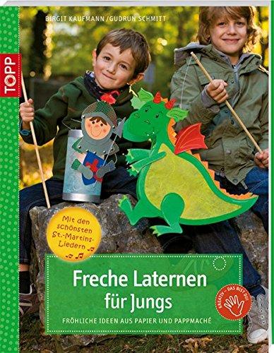 Freche Laternen für Jungs: Fröhliche Ideen aus Papier und Pappmaché (kreativ.kompakt.)
